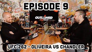 THE OUTLAWED PICKS PODCAST EPISODE 9: UFC 262 OLIVEIRA VS CHANDLER
