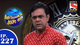 Badi Door Se Aaye Hain - बड़ी दूर से आये है - Episode 227 - 22nd April 2015