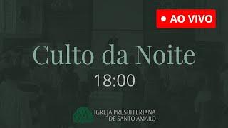 08/08 | Culto da Noite 18h - Rev. Daniel Santos (Ao Vivo)