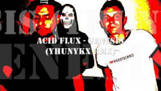 Acid Flux - Genesis (Yhunykx rmx)