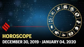 HOROSCOPE (Dec 30th 2019 - Jan 4th 2020)
