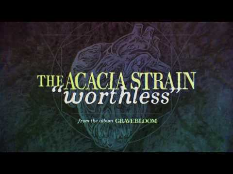 The Acacia Strain - Worthless