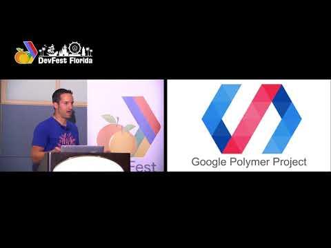DevFest Florida - Polymer-Powered Design Systems- John Riviello