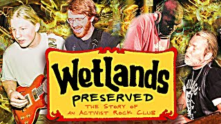 Wetlands Preserved: The Story of an Activist Rock Club (Documentary)