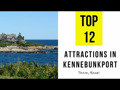 Top 12. Best Tourist Attractions in Kennebunkport - Maine