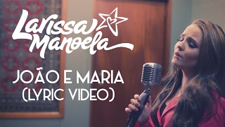 Larissa Manoela - João e Maria (Lyric video) thumbnail