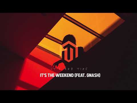 It's The Weekend (feat. Gnash