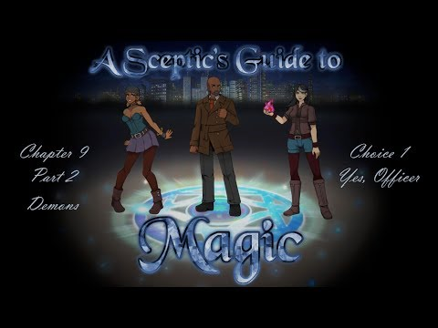 A Sceptic's Guide to Magic [Chapter 9 Part 2] Demons - Choice 1: Yes, Officer (Let's Play) |