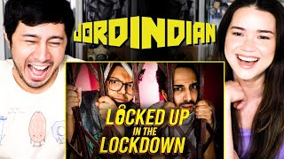 JORDINDIAN | Locked Up In The Lockdown | Official Music Video | Reaction | Naser | Beep | Jaby | Ach