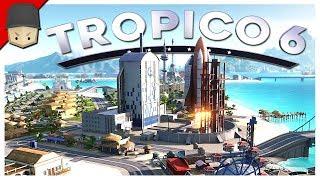 Tropico 6 - Ep.13 : NUKES, SPACE & LANDMARKS! (Tropico 6 Gameplay)
