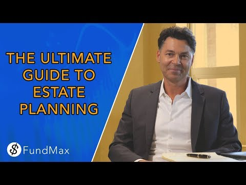 The Ultimate Guide to Estate Planning by FundMax (full length video)