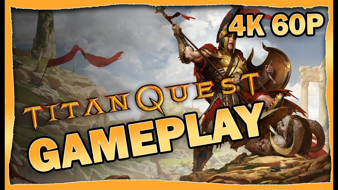 Titan Quest Gameplay [4K 60p]