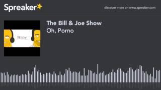 Oh, Porno (part 3 of 4)