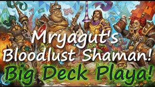 Big Deck Playa! Hearthstone - Mryagut