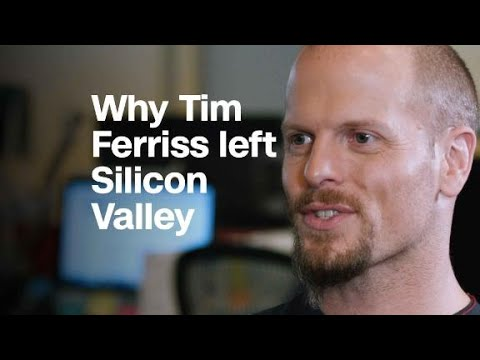Tim Ferriss: Why I left Silicon Valley