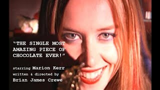 The Single Most Amazing Piece of Chocolate EVER! - a Film Crewe Monologue  with Marion Kerr