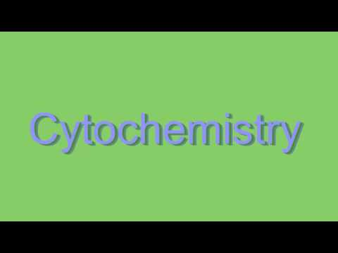 How to Pronounce Cytochemistry