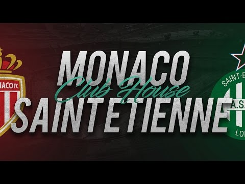 MONACO - SAINT ETIENNE // Club House