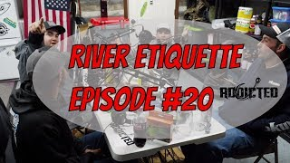 River Fishing Etiquette | Addicted Fishing Podcast Ep. #20