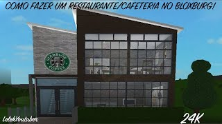 ROBLOX-HOW TO MAKE a RESTAURANT IN BLOXBURG! 24k