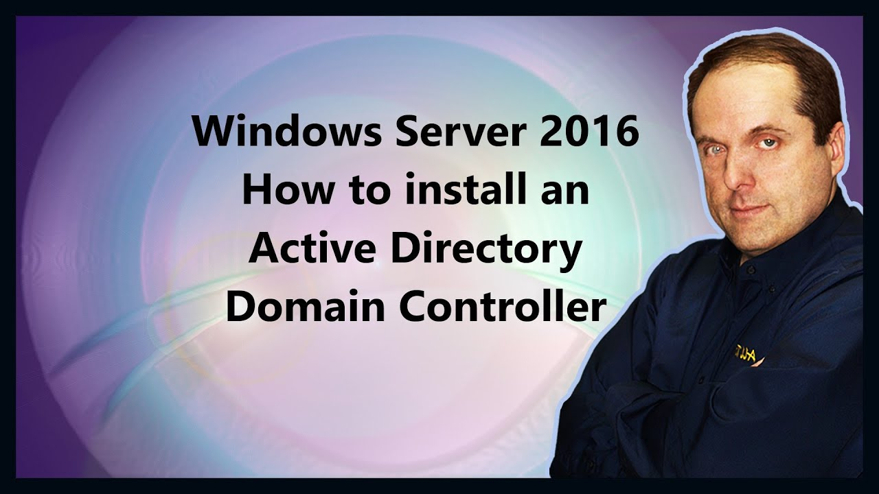 Windows Server 2016 How To Install An Active Directory Domain