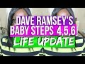 Dave Ramseys Baby Steps 4, 5, and 6 Update | Debt Free Friday