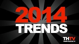 Top 20 Trends in 2014 Forecast - 2014 Trend Report from Trend Hunter 7 Jeremy Gutsche