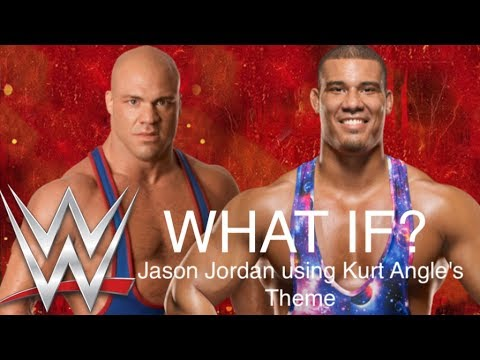 What if Jason Jordan Uses Kurt Angles WWE theme