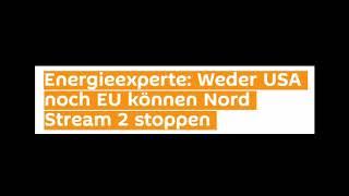 Energieexperte: Weder USA noch EU können Nord Stream 2 stoppen (Sputniknews)