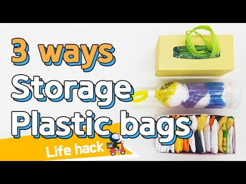 Life Hacks 3 Ways Storage Plastic Bags