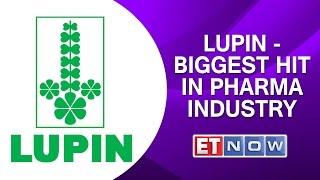 Lupin - Biggest Hit in Pharma Industry