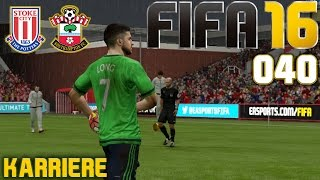 FIFA 16 KARRIERE SEASON 1 #040: Stoke City vs. Southampton «» Let