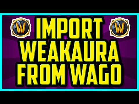 WoW HOW TO IMPORT WEAKAURAS FROM WAGO (QUICK & EASY) - How To Import
