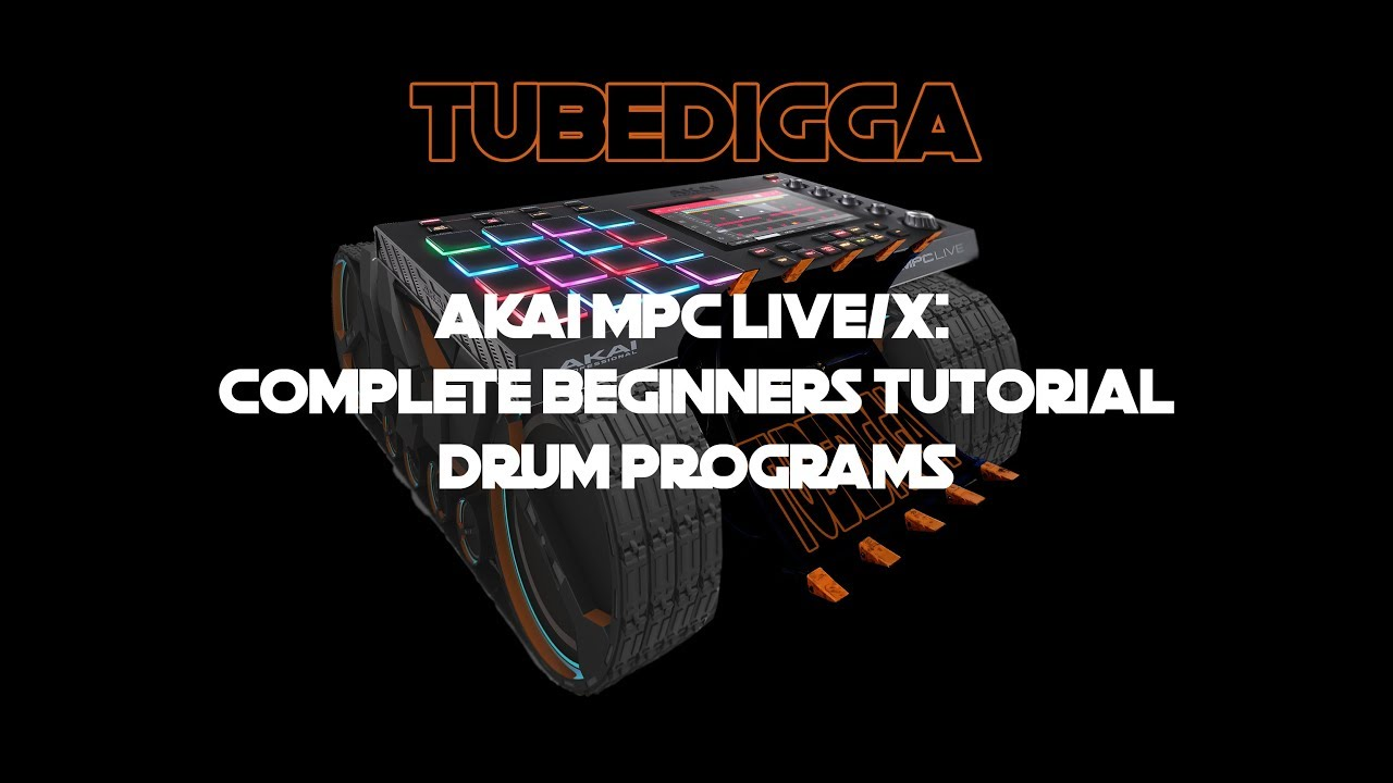 AKAI MPC LIVE/X: Complete Beginners Guide to Drum Programs
