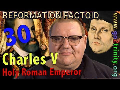 Reformation History: Emperor Charles V plunders America, fights the Turks and Martin Luther