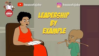Leadership by example (Mama Tegwolo must do the needful)
