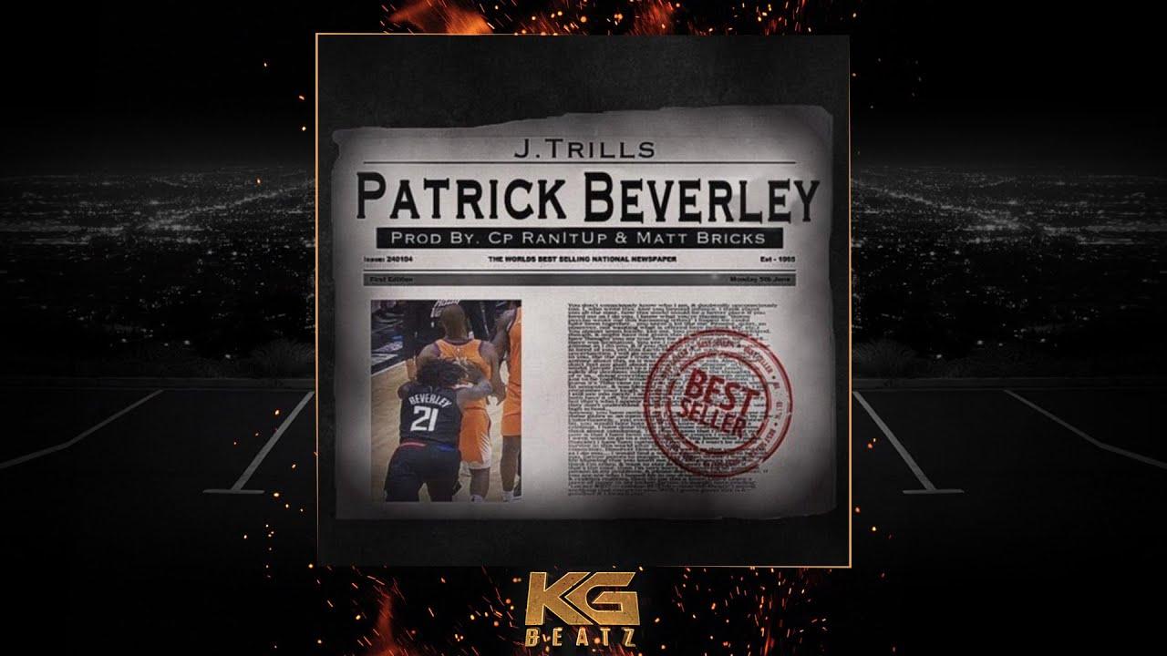 Download J. Trills - Patrick Beverley [Prod. By CPRanItUp, Matt Brick$] [New 2021]