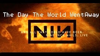 The Day The World Went Away - Nine Inch Nails [And All That Could Have Been]