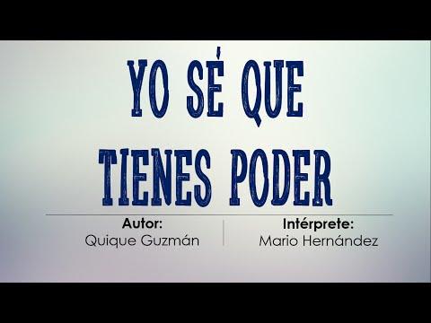 Yo sé que tienes poder (Quique Guzmán) - Mario Hernández | Con Letra