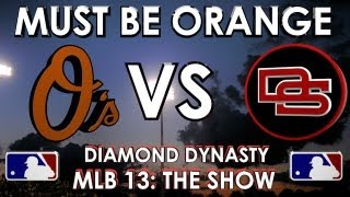 MUST BE ORANGE - Baltimore Orioles vs. The Dunbar Snackbars: MLB 13 The Show - Diamond Dynasty