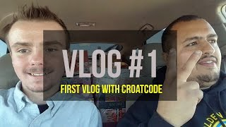 VLOG #1: FIRST VLOG WITH CROATCODE