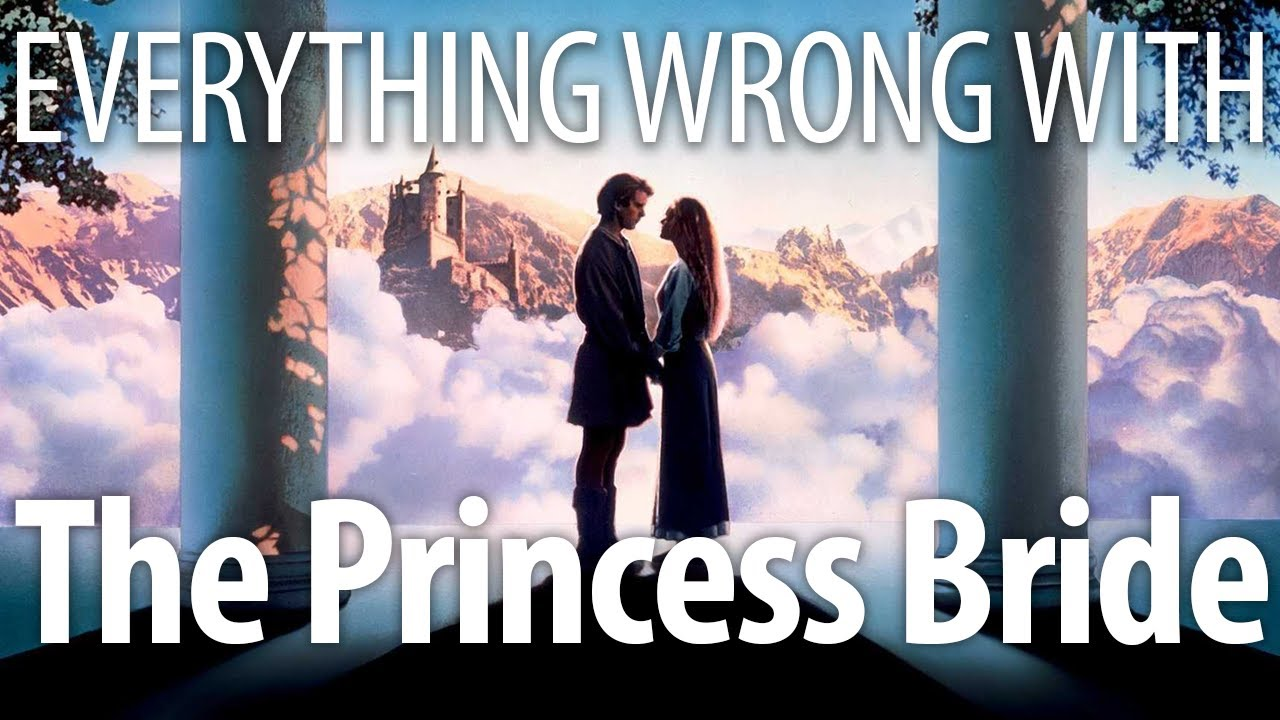Everything Wrong With The Princess Bride In Inconceivable Minutes Or Less Youtube