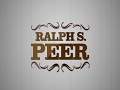 The Story of Ralph S. Peer