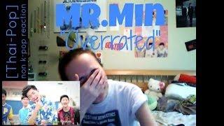 "[Reaction][Thai-Pop] Mr.Min- ""Overrated (รักเกินตัว)"""