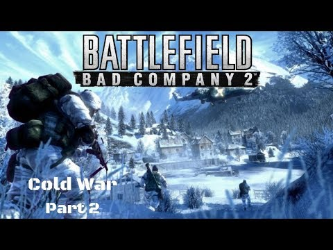 Battlefield Bad Company 2 - Part 2 Cold War
