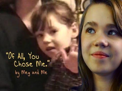 You Chose Me Elenas Adoption Song   Meg and Me