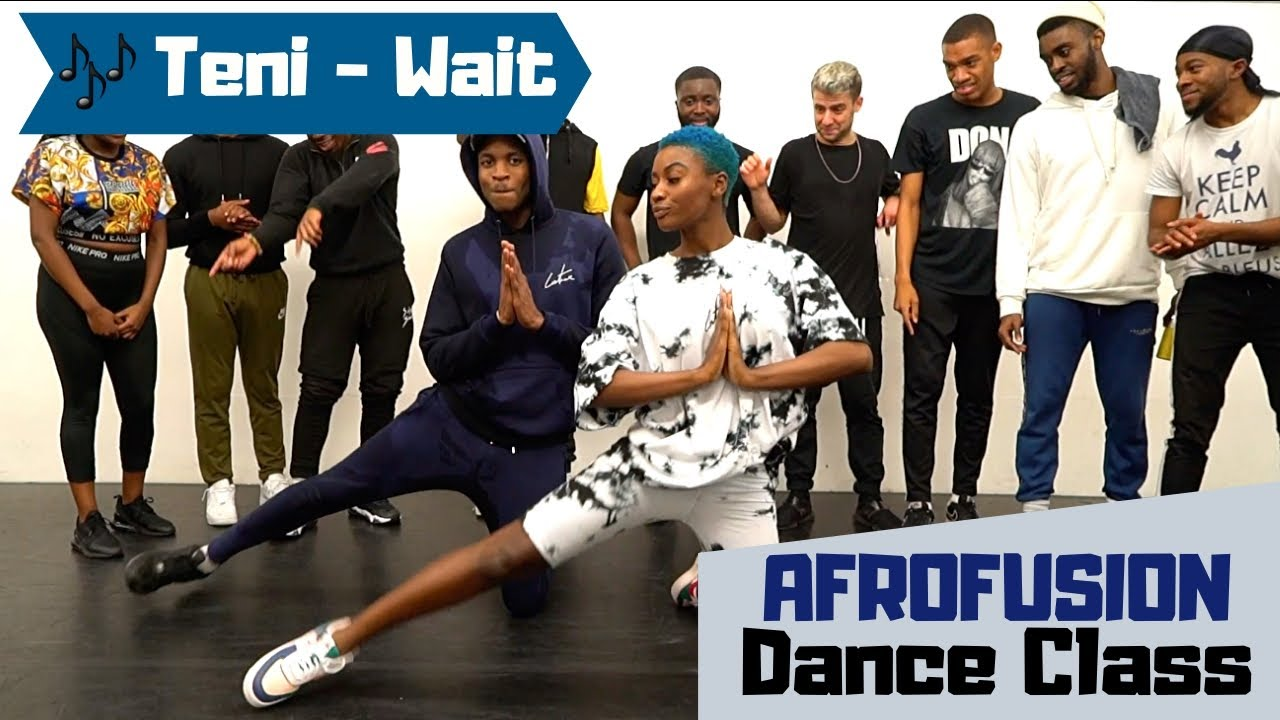 Download TENI - WAIT || AFRO FUSION DANCE CLASS || @ItsJustNifé x @ItsJohnny