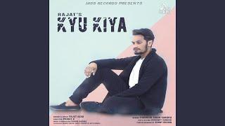 Kyu Kiya by Rajat Azad Mp3 Song Download