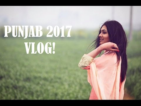 VLOG: PUNJAB 2017 ( WEDDINGS, AMRITSAR, JALANDHAR)