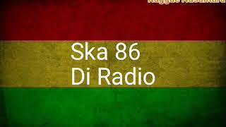 DI RADIO(versi reggae SKA 86)